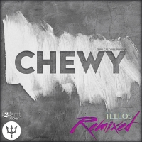 Chewy Teleos Remixed