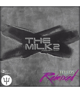 The Milk 2 Teleos Remixed
